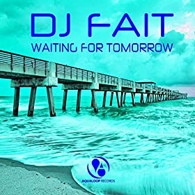 DJ Fait-Waiting For Tomorrow