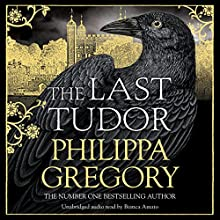 The Last Tudor Audiobook by Philippa Gregory Narrated by Bianca Amato