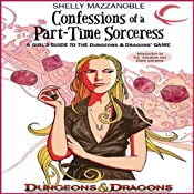 Confessions of a Part-Time Sorceress: A Girl's Guide to the D&D Game | [Shelly Mazzanoble]