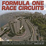 img - for Formula One Race Circuits: Explore the World's Greatest Race Tracks, Including Singapore and Valencia Street Circuits book / textbook / text book