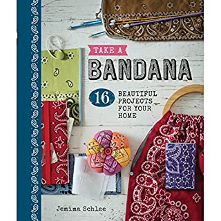 Book Cover: Take a Bandana: 16 Beautiful Projects for Your Home