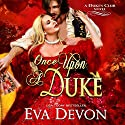 Once upon a Duke: The Dukes' Club, Book 1 Hörbuch von Eva Devon Gesprochen von: Hugh Bradley
