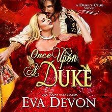 Once upon a Duke: The Dukes' Club, Book 1 Audiobook by Eva Devon Narrated by Hugh Bradley