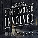 Some Danger Involved: Barker & Llewelyn Series, Book 1 Hörbuch von Will Thomas Gesprochen von: Antony Ferguson