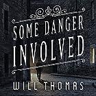 Some Danger Involved: Barker & Llewelyn Series, Book 1 Hörbuch von Will Thomas Gesprochen von: Antony Ferguson