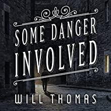 Some Danger Involved: Barker & Llewelyn Series, Book 1 Audiobook by Will Thomas Narrated by Antony Ferguson