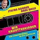 Wir Kassettenkinder: Eine Liebeserklärung an die Achtziger Hörbuch von Stefan Bonner, Anne Weiss Gesprochen von: Christoph Maria Herbst