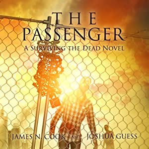 The Passenger: A Surviving the Dead Novel | [James N. Cook, Joshua Guess]