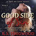Good Side of Sin (Save My Soul) Audiobook by K. S. Haigwood Narrated by Pyper Down