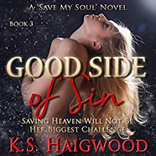 Good Side of Sin (Save My Soul) (       UNABRIDGED) by K. S. Haigwood Narrated by Pyper Down