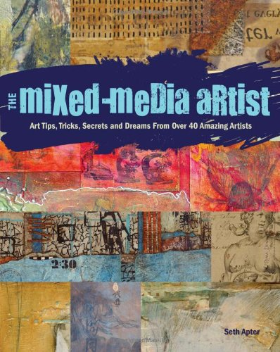 The Mixed-Media Artist: Art Tips, Tricks, Secrets