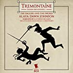 Tremontaine: The Dagger and the Sword (Episode 5) | Alaya Dawn Johnson,Malinda Lo,Patty Bryant,Racheline Maltese,Joel Derfner,Ellen Kushner