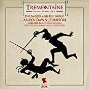 Tremontaine: The Dagger and the Sword (Episode 5) | Alaya Dawn Johnson, Malinda Lo, Patty Bryant, Racheline Maltese, Joel Derfner, Ellen Kushner