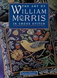 img - for By BARBARA HAMMET The Art of William Morris in Cross Stitch (First edition & printing) [Hardcover] book / textbook / text book