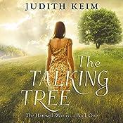 The Talking Tree: The Hartwell Women, Book 1 | Judith Keim