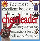 How to Be a Cheerleader (Most Excellent Book of)