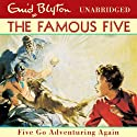 Five Go Adventuring Again: Famous Five, Book 2 (       UNABRIDGED) by Enid Blyton Narrated by Jan Francis