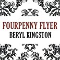 Fourpenny Flyer Audiobook by Beryl Kingston Narrated by Mary Jane Wells