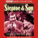 Steptoe & Son: Volume 4: Cuckoo In the Nest  by Ray Galton, Alan Simpson Narrated by Wilfrid Brambell, Harry H. Corbett