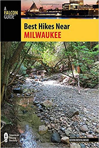 Best Hikes Near Milwaukee (Best Hikes Near Series)