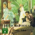 The Semi-Detached House Audiobook by Emily Eden Narrated by Peter Joyce