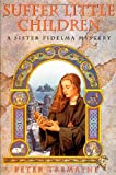 Suffer Little Children: A Sister Fidelma Mystery (Sister Fidelma Mysteries) (0312156650) by Tremayne, Peter