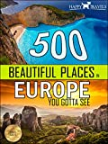 500 Beautiful Places in Europe You Gotta See