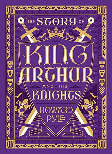 the-story-of-king-arthur-and-his-knights-barnes-noble-leatherbound-childrens-classics