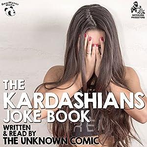 The Kardashians Joke Book by The Unknown Comic, AKA Murray Langston Audiobook