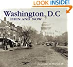 Washington, D.C. Then and Now (Compac...