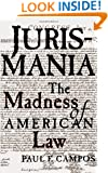 Jurismania: The Madness of American Law (Studies of the German Historical Institute, London)