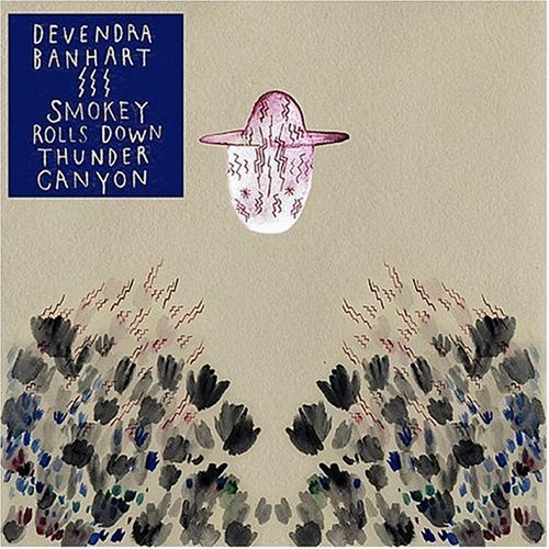 Devendra Banhart - Smokey Rolls Down Thunder Canyon - Zortam Music