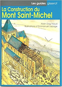 la construction du mont michel alain dag naud 9782877470889 books