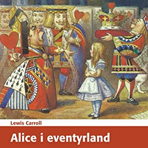 Alice i eventyrland [Alice's Adventures in Wonderland] | [Lewis Carroll]