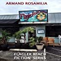 Flagler Fish Company: Flagler Beach Fiction, Volume 4 Audiobook by Armand Rosamilia Narrated by Jack de Golia