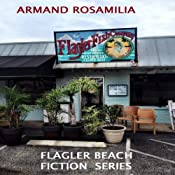 Flagler Fish Company: Flagler Beach Fiction, Volume 4 | Armand Rosamilia