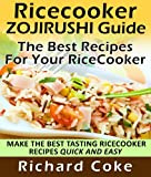 img - for Rice Cooker Zojirushi Guide: The Best Recipes For Your Rice Cooker Make The Best Tasting Rice Cooker Recipes Quick And Easy book / textbook / text book