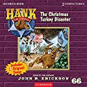 The Christmas Turkey Disaster Audiobook by John R. Erickson Narrated by John R. Erickson