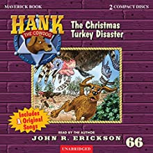 The Christmas Turkey Disaster (       UNABRIDGED) by John R. Erickson Narrated by John R. Erickson