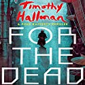 For the Dead: A Poke Rafferty Thriller Audiobook by Timothy Hallinan Narrated by Victor Bevine