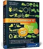 xt:Commerce 4: Webshops einrichten, administrieren und erweitern - Community, Merchant und Ultimate Edition (Galileo Computing)