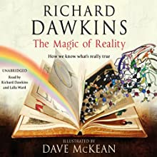 The Magic of Reality (       UNABRIDGED) by Richard Dawkins, Lalla Ward Narrated by Richard Dawkins, Lalla Ward