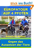 EUROPATOUR AUF 4 PFOTEN so leben, wie die ausgesetzten Hunde