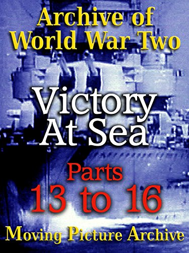 archive-of-world-war-two-victory-at-sea-parts-13-to-16
