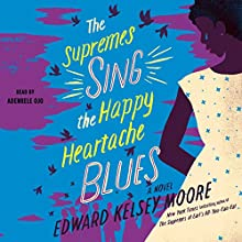 The Supremes Sing the Happy Heartache Blues: A Novel Audiobook by Edward Kelsey Moore Narrated by Adenrele Ojo