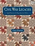 Civil War Legacies: Quilt Patterns fo...
