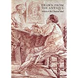 Drawn From The Antique: Artists & The Classical Ideal