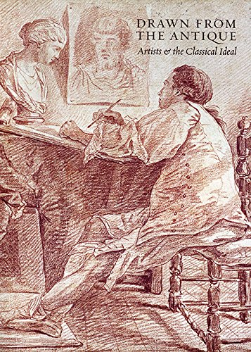 Drawn from the Antique: Artists and the Classical Ideal
