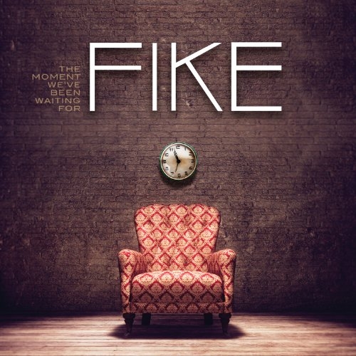 Fike - The Moment We