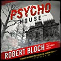 Psycho House (       UNABRIDGED) by Robert Bloch Narrated by Paul Michael Garcia